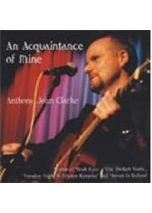 Anthony John Clarke - Acquaintance Of Mine, An