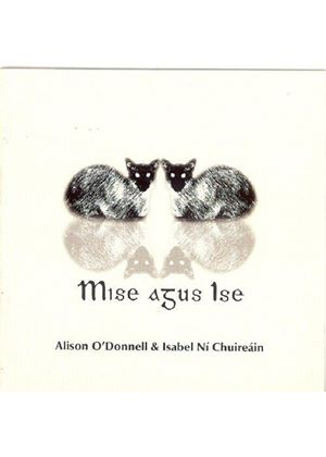 Alison O'Donnell & Isabel Ni Chuireain - Mise Agus Ise