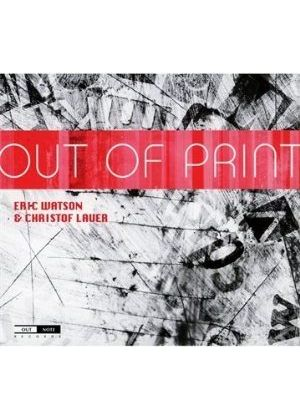 Eric Watson, Christof Lauer - Out of Print (Music CD)