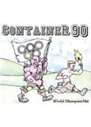 Container 90 - World Champion Shit (Music CD)