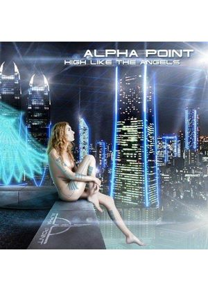 Alpha Point - High Like the Angels (Music CD)