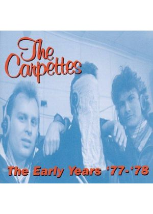 Carpettes  The - The Early Years 77 / 78 (Music Cd)