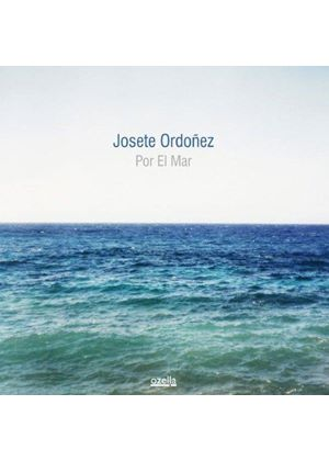 Josete Ordoñez - Por el Mar (Music CD)