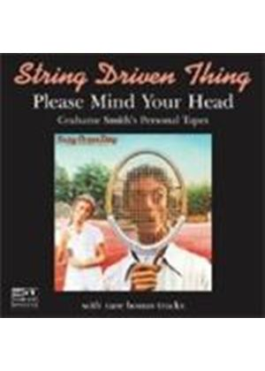 String Driven Thing - Please Mind Your Head (Music CD)