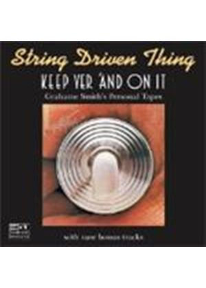 String Driven Thing - Keep Yer 'And On It (Music CD)
