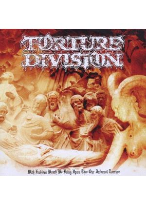 Torture Division - With Endless Wrath We Bring upon Thee Our Infernal Torture (Music CD)
