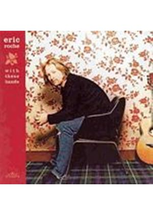 Eric Roche - With These Hands (Music CD)