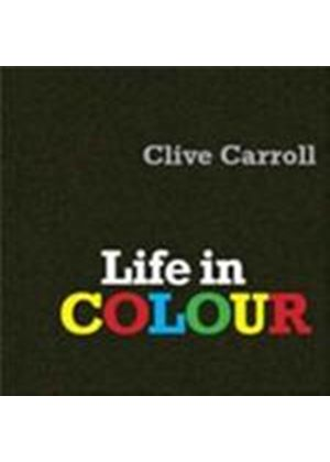 Clive Carroll - Life In Colour (Music CD)