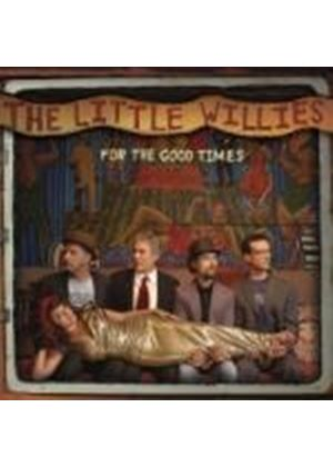 The Little Willies - For The Good Times (Music CD)