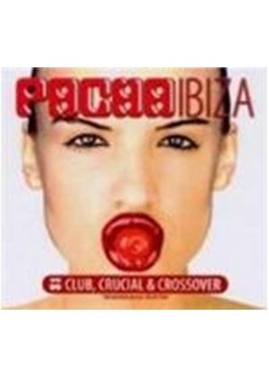 Various Artists - Pacha Ibiza Club (Crucial & Crossover) (Music CD)