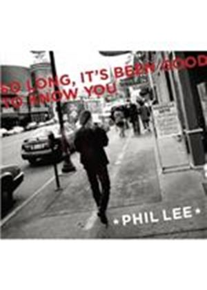 Phil Lee - So Long It's Been Good To Know You (Music CD)