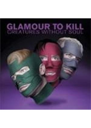 Glamour To Kill - Creatures Without Soul (Music CD)