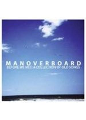 Man Overboard - Before We Met (A Collection Of Old Songs) (Music CD)
