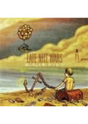 Late Nite Wars - Who's Going To Miss You If You Go? (Music CD)