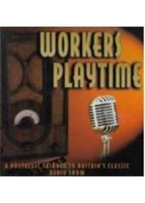 Various Artists - Workers Playtime (A Nostalgic Tribute To Britain's Classic Radio Show)