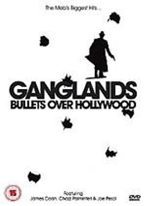 Ganglands - Bullets Over Hollywood
