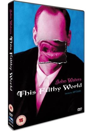 John Waters - This Filthy World