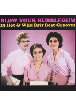Various Artists - Blow Your Bubblegum (25 Hot & Wild Brit Beat Grooves/Remastered) (Music CD)
