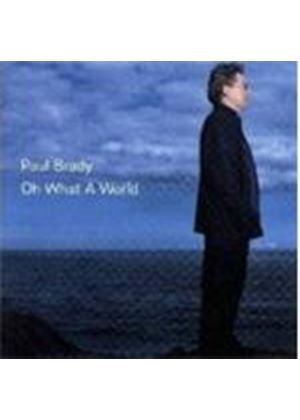 Paul Brady - Oh What A World (Music CD)