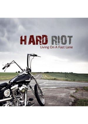 Hard Riot - Living in the Fast Lane (Music CD)