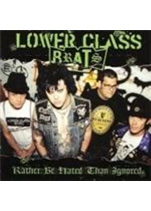 Lower Class Brats - Rather Be Hated Than Ignored (Music CD)