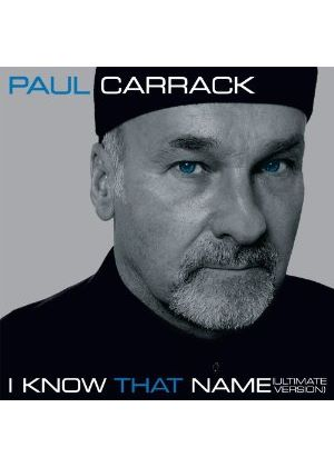 Paul Carrack - I Know That Name (Ultimate Collection) (Music CD)