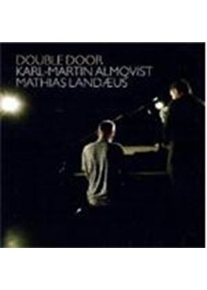 Karl-Martin Almqvist & Mathias Landaeus - Double Door