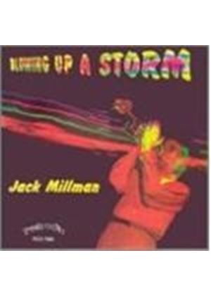 Jack Millman - Blowing Up A Storm