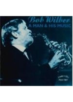 Bob Wilber - MAN AND HIS MUSIC