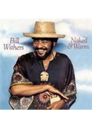 Bill Withers - Naked And Warm (Music CD)