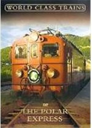 World Class Trains - The Polar Express