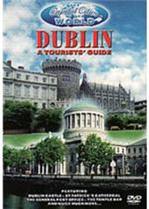 Capital Cities Of The World - Dublin - A Tourists Guide