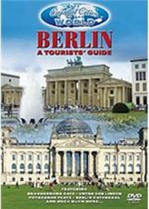 Capital Cities Of The World - Berlin - A Tourist's Guide