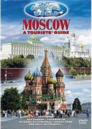 Capital Cities Of The World - Moscow - A Tourist's Guide