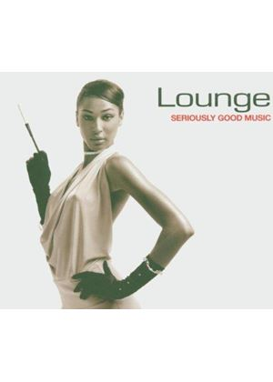Various Artists - Lounge - Seriously Good Music [Australian Import]