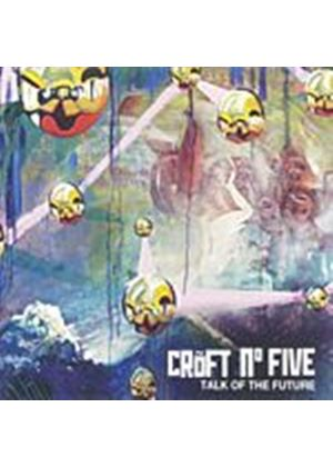 Croft No. Five - Talk Of The Future (Music CD)