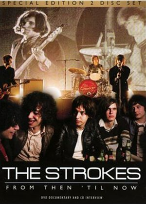Strokes - From Then Til Now
