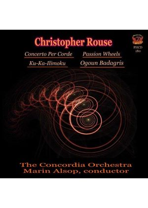 Christopher Rouse: Concerto per Corde; Passion Wheels; Ku-Ka-Ilimoku; Ogoun Badagris (Music CD)
