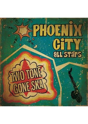 Phoenix City All-Stars - Two Tone Gone Ska (Music CD)