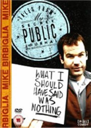 Mike Birbiglia - What I Should Have Said Was Nothing