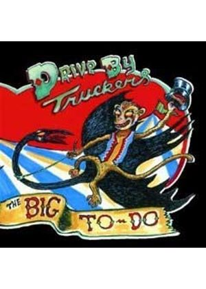 Drive-By Truckers -The  Big To Do (Music CD)