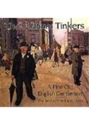 Oldham Tinkers (The) - Fine Old English Gentleman, A (The Best Of The Topic Years)