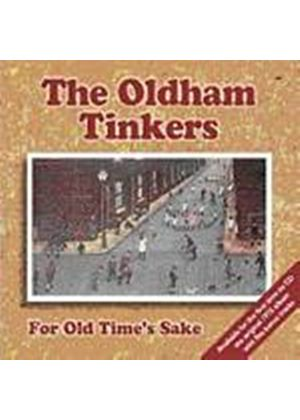 The Oldham Tinkers - For Old Times Sake (Music CD)