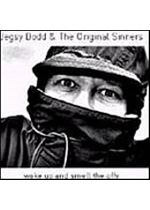 Jegsy Dodd And The Original Sinners - Wake Up And Smell The Offy (Music CD)