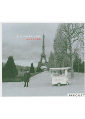Bill Carrothers - I Love Paris