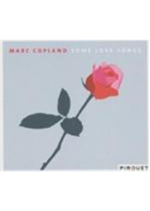 MARC COPLAND - Some Love Songs [German Import]
