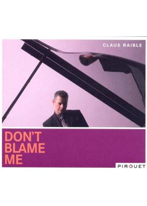 Claus Raible - Don't Blame Me [German Import]