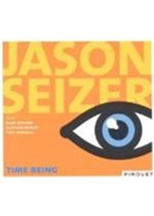 Jason Seizer - Time Being