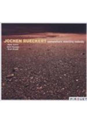 Jochen Rueckert - Somewhere Meeting Nobody (Music CD)