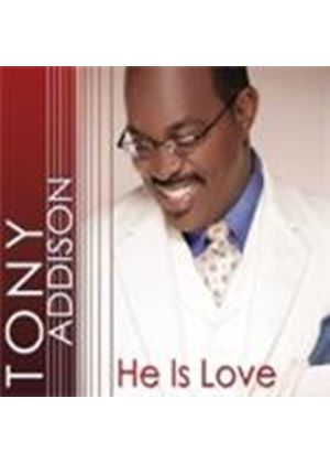 Tony Addison - He Is Love (Music CD)